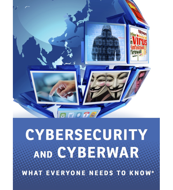 Peter W. Singer: Cybersecurity and Cyberwar. What Everyone Needs to Know